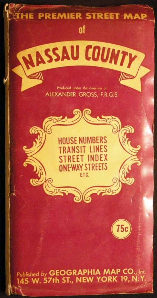 C. 1940s The Premier Street Map of Nassau County Produced Under the Direction of Alexander Gross, F.R.G.S. House Numbers Transit Lines Street Index One-Way Streets Etc. Americana - Long Island - Road Map - Nassau County.