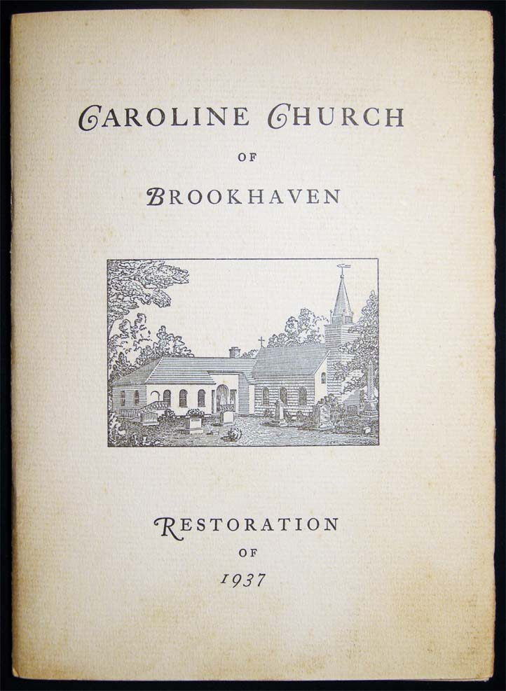 Caroline Church of Brookhaven Restoration of 1937 (with) Caroline Church of Brookhaven Setauket New York 1729 - 1955 226th Christmas Celebration Signed By The Reverend John Priestley Mitton, Rector. Americana - 20th Century - Long Island - Church History - Caroline Church of Brookhaven.