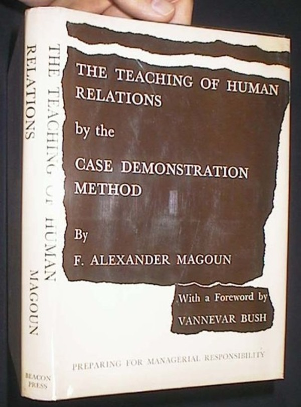 The Teaching of Human Relations by the Case Demonstration Method. F. Alexander Magoun.