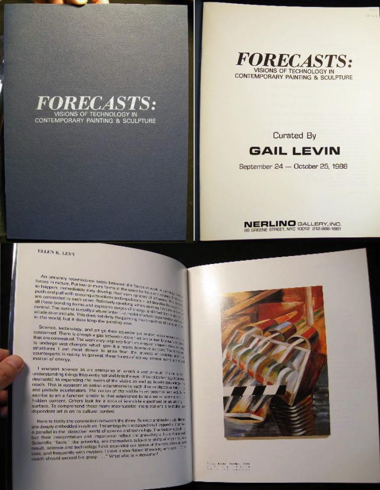 Forecasts: Visions of Technology in Contemporary Painting & Sculpture Curated By Gail Levin September 24 - October 25, 1988. Nerlino Gallery Inc.