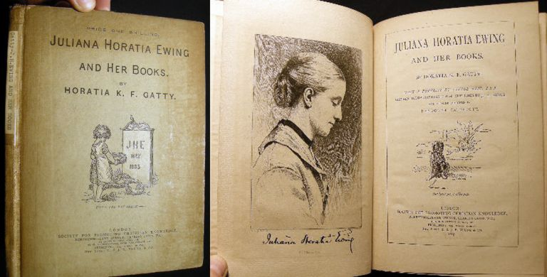 Juliana Horatia Ewing and Her Books. By Horatia K.F. Gatty. With a Portrait By George Reid, R.S.A. Sixteen Illustrations from Sketches By J.H. Ewing, and a Cover Designed By Randolph Caldecott. Horatia K. F. Gatty.