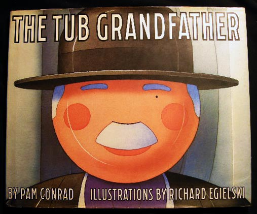 The Tub Grandfather. Pam Conrad.