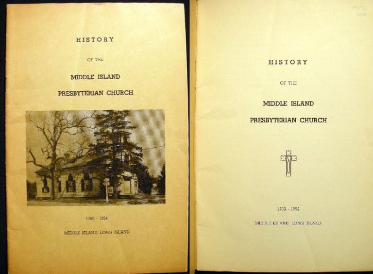 History of the Middle Island Presbyterian Church 1766-1954 Middle Island, Long Island. Middle Island.