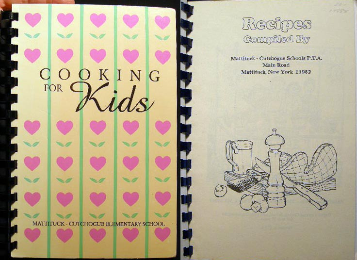 Cooking For Kids Recipes Compiled By Mattituck-Cutchogue Schools P.T.A. Mattituck-Cutchogue Schools P. T. A.