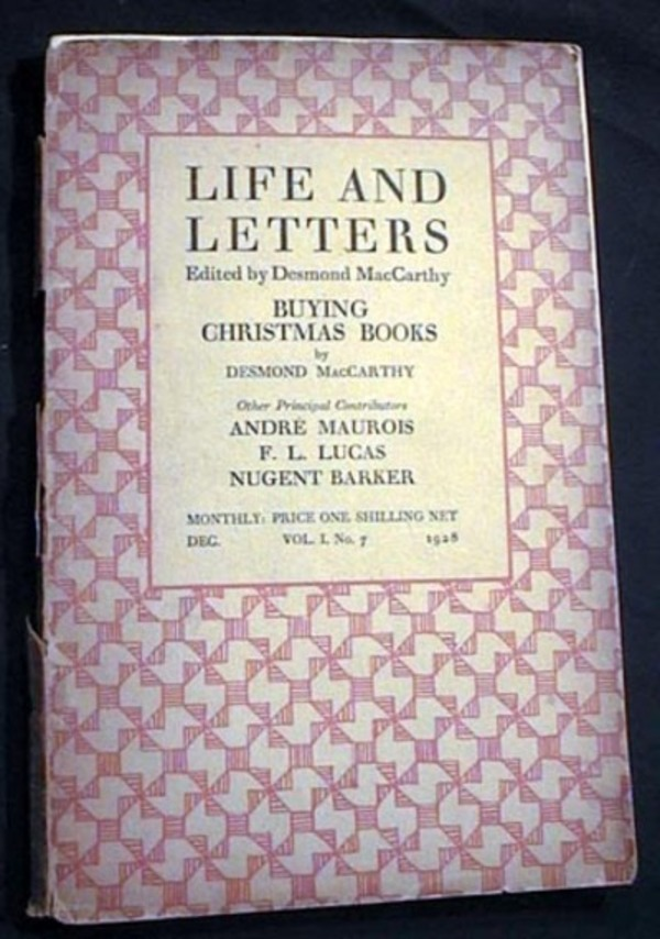 Life and Letters Edited By Desmond MacCarthy Vol. 1 No. 7 December 1928 Andre Maurois F.L. Lucas Nugent Barker Camilla Doyle V. Sackville-West. Life and Letters.