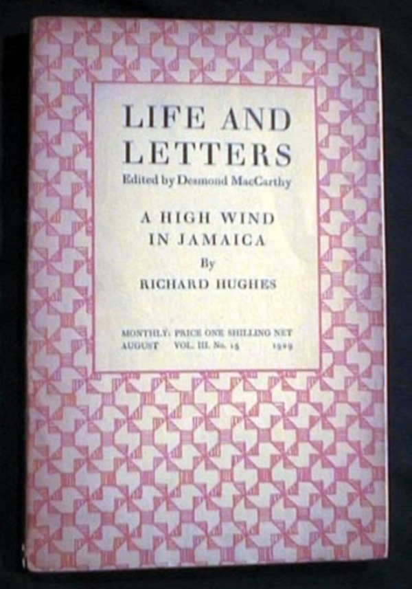 Life and Letters Edited By Desmond MacCarthy Vol. III No. 15 August 1929 A High Wind in Jamaica By Richard Hughes. Life and Letters.