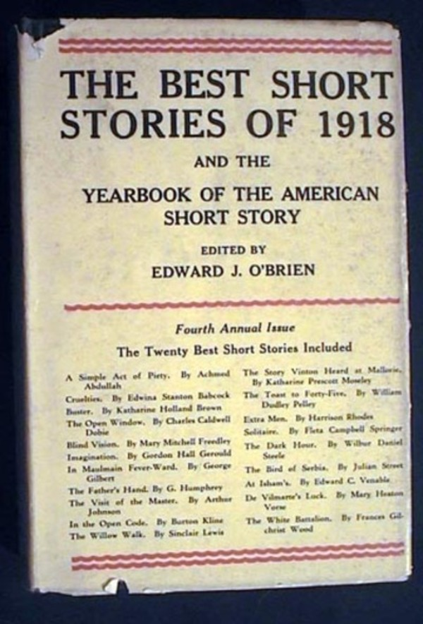 The Best Short Stories of 1918 and the Yearbook of the American Short Story. Edward J. O'Brien.