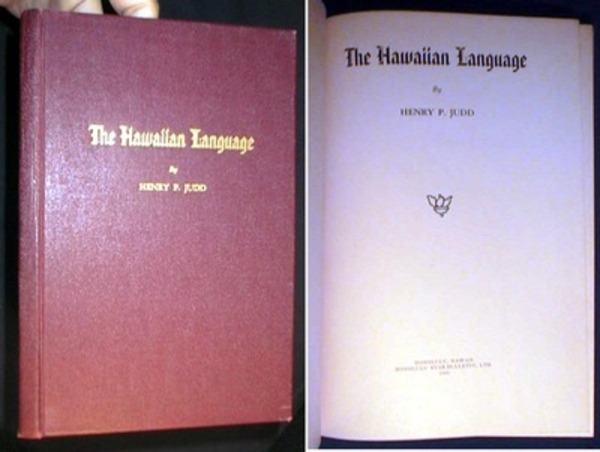 The Hawaiian Language. Henry P. Judd.