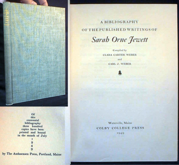 A Bibliography of the Published Writings of Sarah Orne Jewett. Clara Carter Weber, Carl J. Weber, compilers.