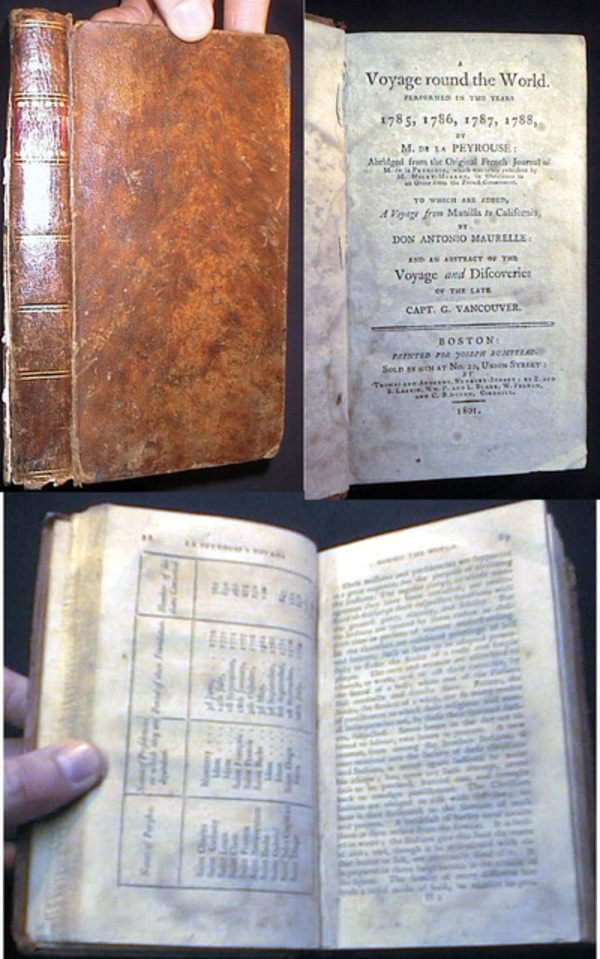 A Voyage Around the World. Performed in the Years 1785, 1786, 1787, 1788, By M. De La Peyrouse: Abridged from the Original...to Which are Added, A Voyage from Manilla to California, By Don Antonio Maurelle:... Abstract of the Voyage...Capt. G. Vancouver. M. De La Peyrouse.