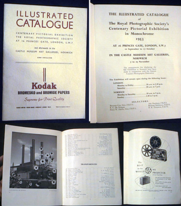 The Illustrated Catalogue of the Royal Photographic Society's Centenary Pictorial Exhibition in Monochrome 1953 at 16 Princes Gate, London, S.w. & 10 September to 17 October in the Castle Museum Art Galleries, Norwich 7 to 29 November. Royal Photographic Society.