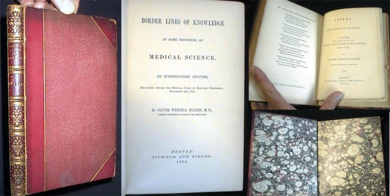 Border Lines of Knowledge in Some Provinces of Medical Science. An Introductory Lecture, delivered Before the Medical Class of Harvard University, November 6th, 1861. (bound with) Astraea: The Balance of Illusions. A Poem. Oliver W. Holmes.