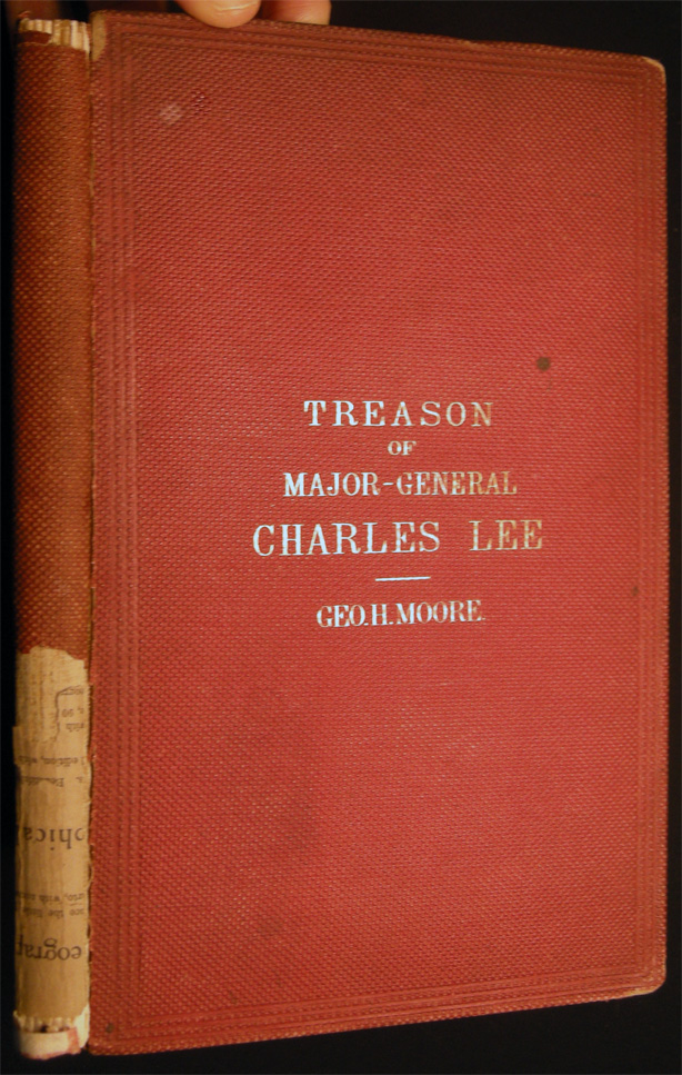 """""""Mr. Lee's Plan - March 29, 1777."""" The Treason of Charles Lee Major General Second in Command in the American Army of the Revolution. George H. Moore."""