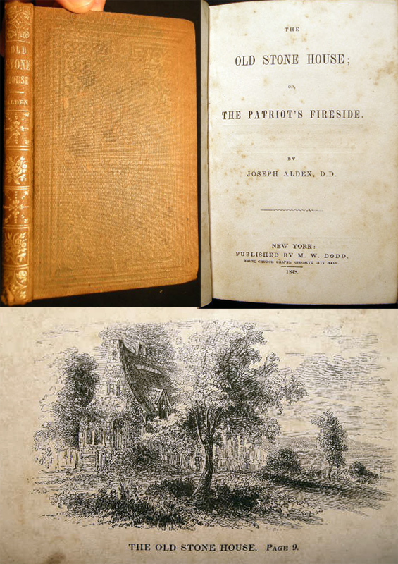 The Old Stone House; or, The Patriot's Fireside. Joseph Alden.
