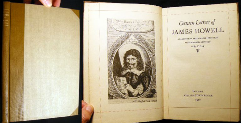 Certain Letters of James Howell Selected from the Familiar Letters as First Published Between 1645 & 1655. James Howell.