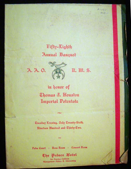 Fifty-Eighth Annual Banquet A.A.O.N.M.S. In Honor of Thomas J. Houston Imperial Potentate Tuesday Evening, July Twenty-Sixth, 1932...The Palace Hotel San Francisco, California Management Halsey E. Manwaring Menu. Palace Hotel.