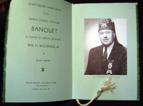Seventy-Second Annual Session of the Imperial Council, A.A.O.N.M.S. Banquet on Honor of the Imperial Potentate Wm. H. Woodfield, Jr. By Islam Temple Palm Court, Palace Hotel San Francisco Tuesday July 23rd, 1946 Menu Souvenir. A A. O. N. M. S. [Shriners.