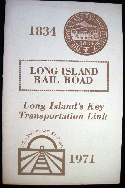1834 - 1971 Long Island Rail Road Long Island's Key Transportation Link. Long Island Rail Road.