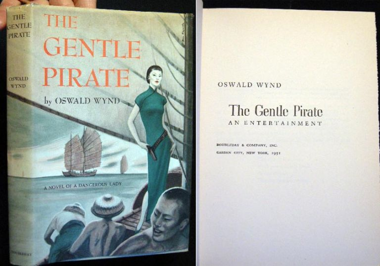 The Gentle Pirate. Oswald Wynd.