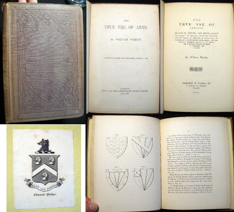 The True Use of Arms. By William Wyrley. Reprinted From the Original Edition, 1592. William Wyrley.