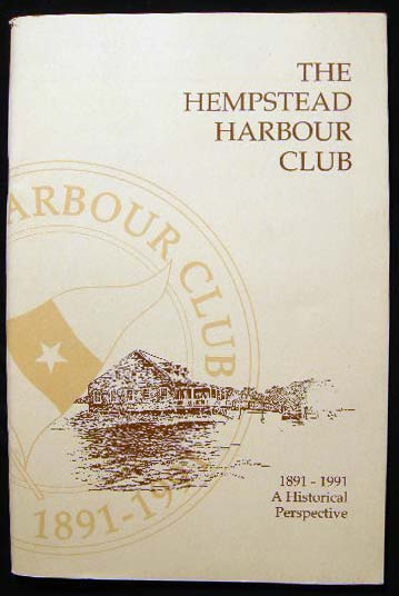 The Hempstead Harbour Club 1891 - 1991 A Historical Perspective. Americana - 20th Century - New York - Long Island - Hempstead Harbour Club.