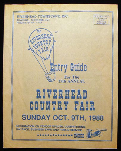 Entry Guide for the 13th Annual Riverhead Country Fair Sunday Oct. 9th, 1988 Information on Vendor Spaces, Competitions, 10k Race, Business Expo and Public Service. Americana - 20th Century - New York - Riverhead Long Island.