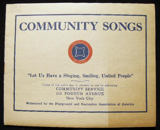 """Circa 1920 Community Songs """"Let Us Have a Singing, Smiling, United People"""" Americana - 20th Century - Community Singing - New York."""