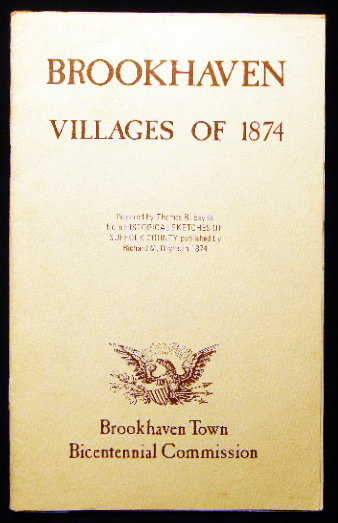 Brookhaven Villages of 1874 Prepared By Thomas R. Bayles from Historical Sketches of Suffolk County Published By Richard M. Bayles in 1874. Americana - History - Long Island - Brookhaven.