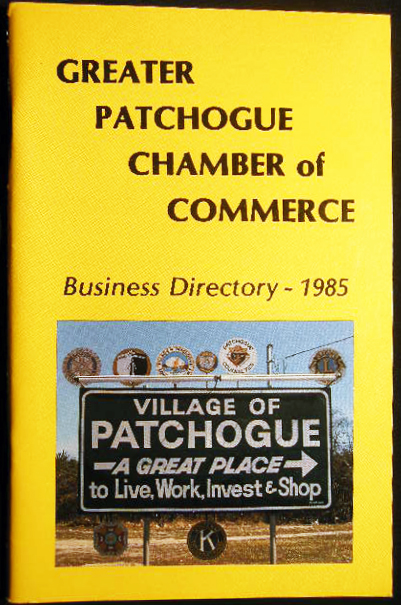 Greater Patchogue Chamber of Commerce Business Directory - 1985. Americana - History - Long Island - Patchogue.