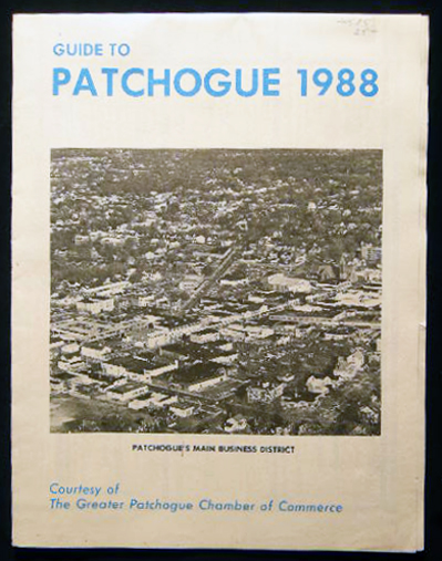Guide to Patchogue 1988 Courtesy The Greater Patchogue Chamber of Commerce Map & Business Directory. Americana - History - Long Island - Patchogue.