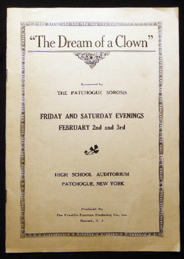 """""""The Dream of a Clown"""" Sponsored By the Patchogue Sorosis Friday and Saturday Evenings February 2nd and 3rd High School Auditorium Patchogue, New York. Americana - History - Long Island - Patchogue."""