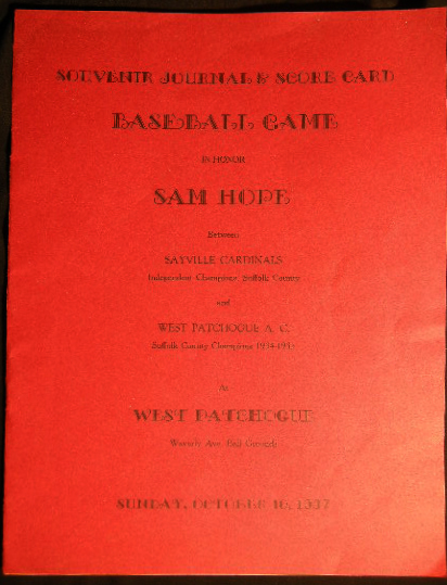 Souvenir Journal & Score Card Baseball Game in Honor Sam Hope Between Sayville Cardinals Independent Champions, Suffolk County and West Patchogue A.C. Suffolk County Champions 1934-1935 at West Patchogue Waverly Ave. Ball Grounds Sunday, October 10, 1937. Americana - History - Long Island - Patchogue.