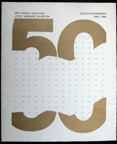 50th Annual Guild Hall Artist Members' Exhibition Golden Anniversary 1938 - 1988 March 20th - April 23rd, 1988. Americana - 20th Century - Art - East Hampton - Long Island - Guild Hall.