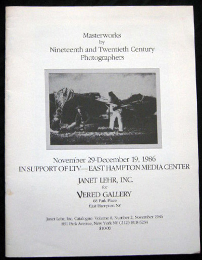 Masterworks By Nineteenth and Twentieth Century Photographers November 29 - December 19, 1986 Janet Lehr, Inc. For Vered Gallery East Hampton New York. Americana - 20th Century - Art - Photography.