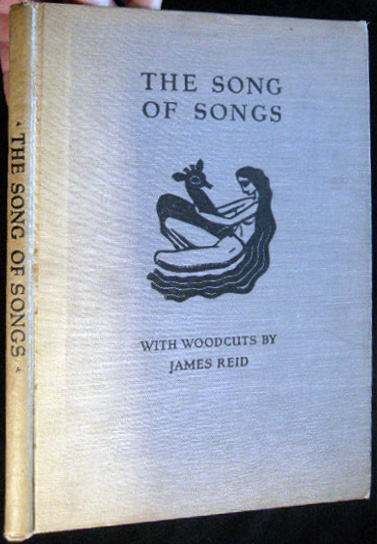 The Song of Songs with Woodcuts By James Reid. 20th Century - Graphic Design - Typography - James Reid - Woodcuts - Frederic Goudy - Bertha Goudy.