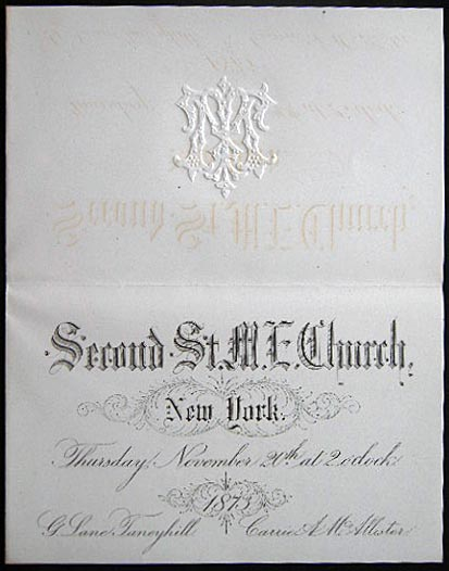1873 Engraved Wedding Invitation with Embossment Second St. M.E. Church New York Thursday, November 20th, at 2 O'clock G. Lane Taneyhill Carrie A. McAllister. Americana - 19th Century - Printing History - Typography.