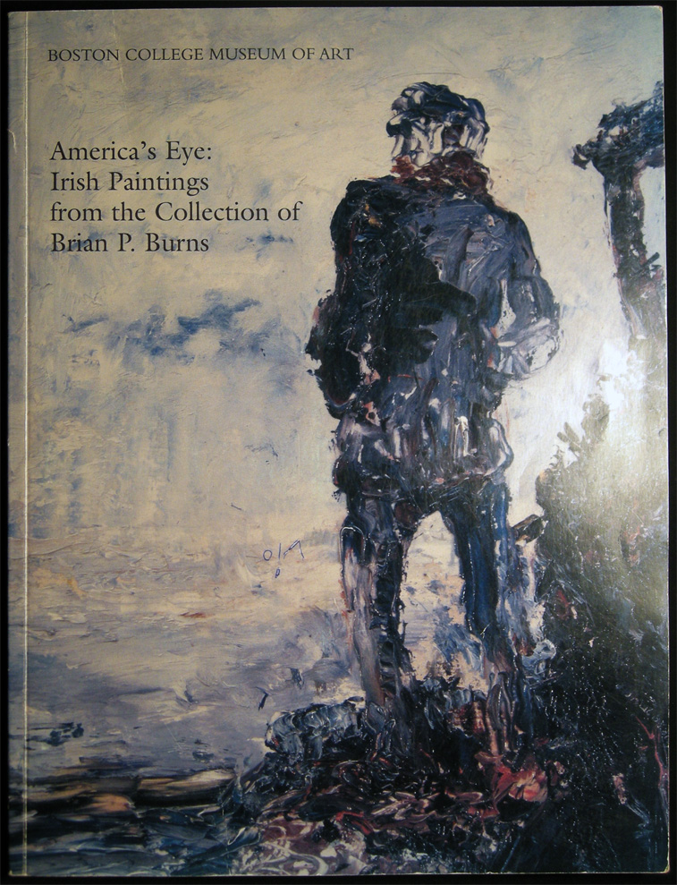America's Eye: Irish Paintings from the Collection of Brian P. Burns Edited By Adele M. Dalsimer and Vera Kreilkamp. Americana - Irish Art Collection - Brian P. Burns.