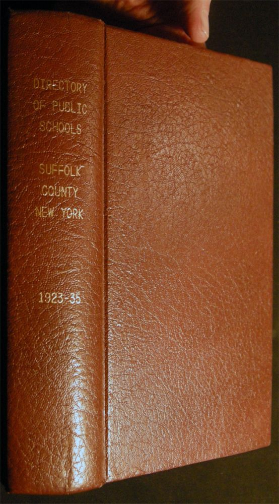 1923-1924 to 1934-1935 Collection of the Directory and Year Book of the Public Schools Second Supervisory District Suffolk County New York; Bound in One Volume. Americana - 20th Century - Education History - Architecture - Suffolk County - New York.