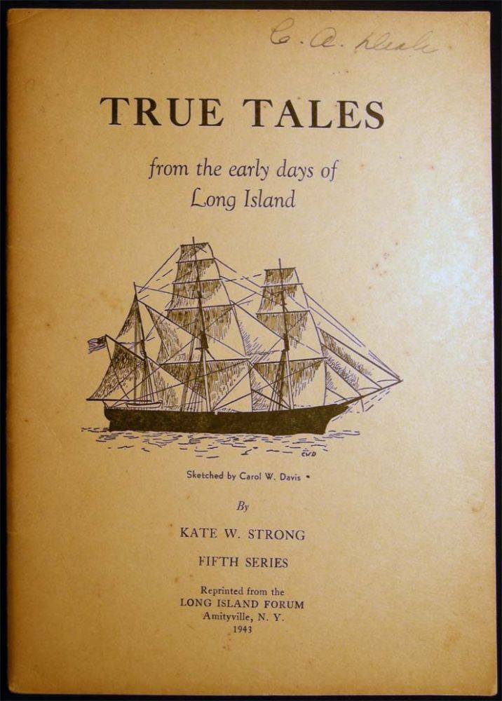 True Tales From the Early Days of Long Island Fifth Series. Kate W. Strong.