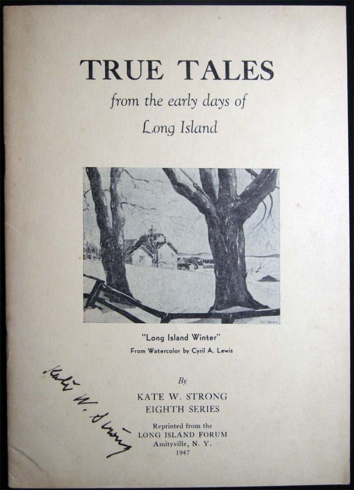 True Tales From the Early Days of Long Island Eighth Series. Kate W. Strong.