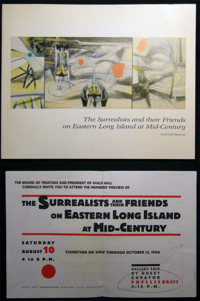 The Surrealists and their Friends on Eastern Long Island at Mid-Century Guild Hall Museum August 10 - October 13, 1996. Americana - 20th Century - Art - East Hampton - Long Island - Guild Hall.