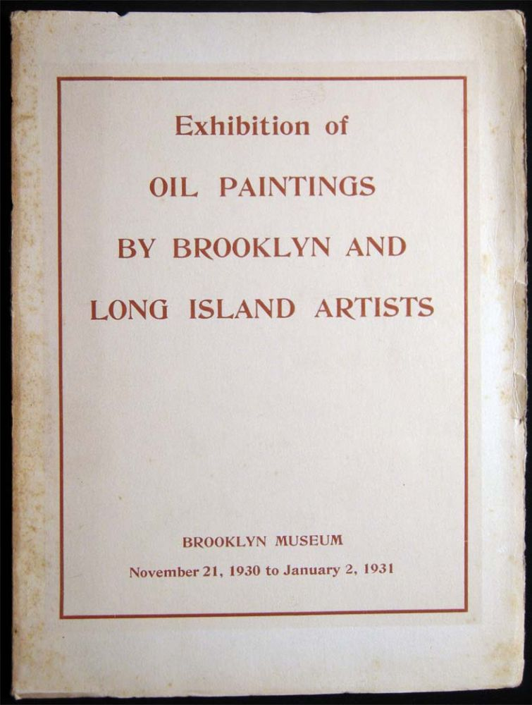 Brooklyn Museum Catalogue of an Exhibition of Oil Paintings By Brooklyn and Long Island Artists. Americana - Art - Brooklyn Museum.