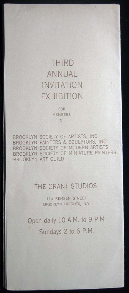 Third Annual Invitation Exhibition for Members of Brooklyn Society of Artists, Inc. Brooklyn Painters & Sculptors, Inc. Brooklyn Society of Modern Artists Brooklyn Society of Miniature Painters Brooklyn Art Guild The Grant Studios October 16 to 31, 1933. Americana - Art - The Grant Studios.
