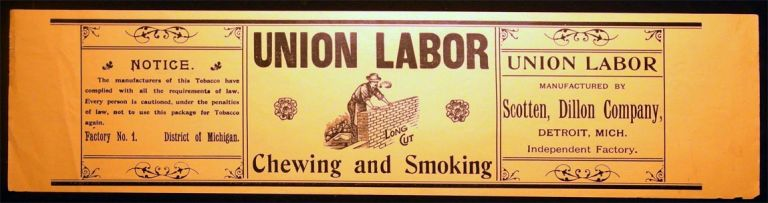 Circa 1920 Large Illustrated Union Labor Long Cut Chewing and Smoking Tobacco Company Label Manufactured By Scotten, Dillon Company, Detroit, Michigan. Dillon Company Americana - 20th Century - Business History - Advertising - Tobacco - Detroit - Scotten.