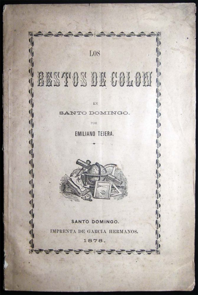 Los Restos De Colon En Santo Domingo Por Emiliano Tejera. Santo Domingo - 19th Century - History - Christopher Columbus.