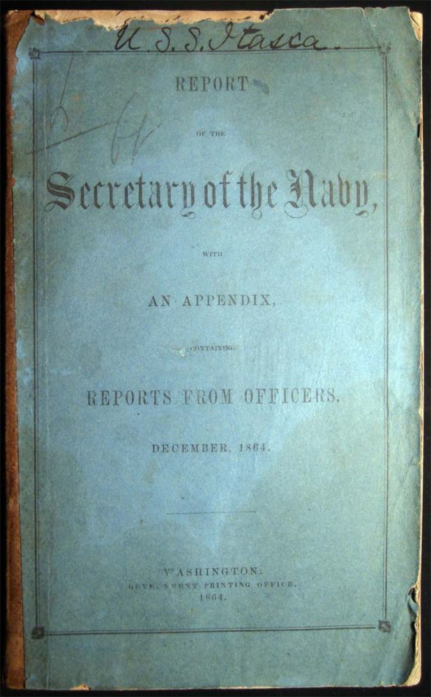 Report on the Secretary of the Navy, with an Appendix, Containing Reports from Officers. December, 1864. Americana - Civil War - United States Navy.
