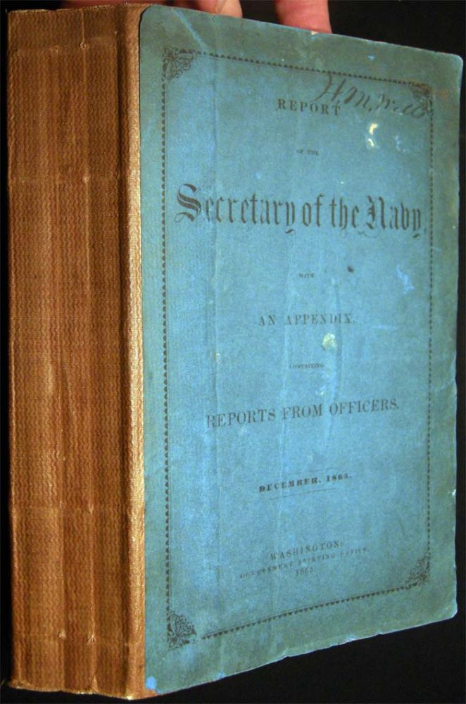 Report of the Secretary of the Navy, with an Appendix, Containing Reports from Officers. December, 1865. Americana - Civil War - United States Navy.