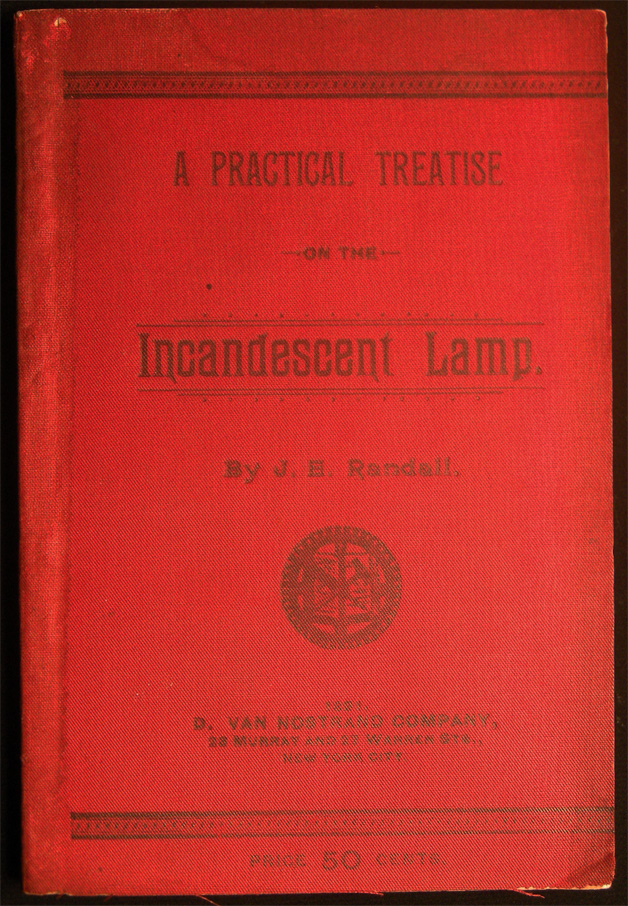 A Practical Treatise on the Incandescent Lamp. J. E. Randall.
