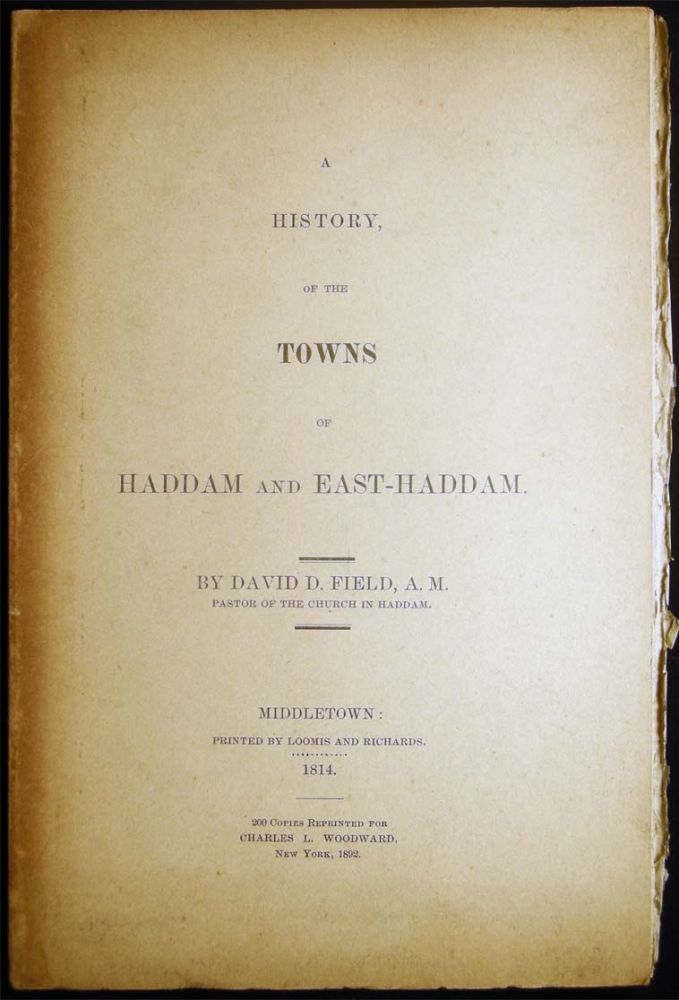 A History, of the Towns of Haddam and East-Haddam. David D. Field.