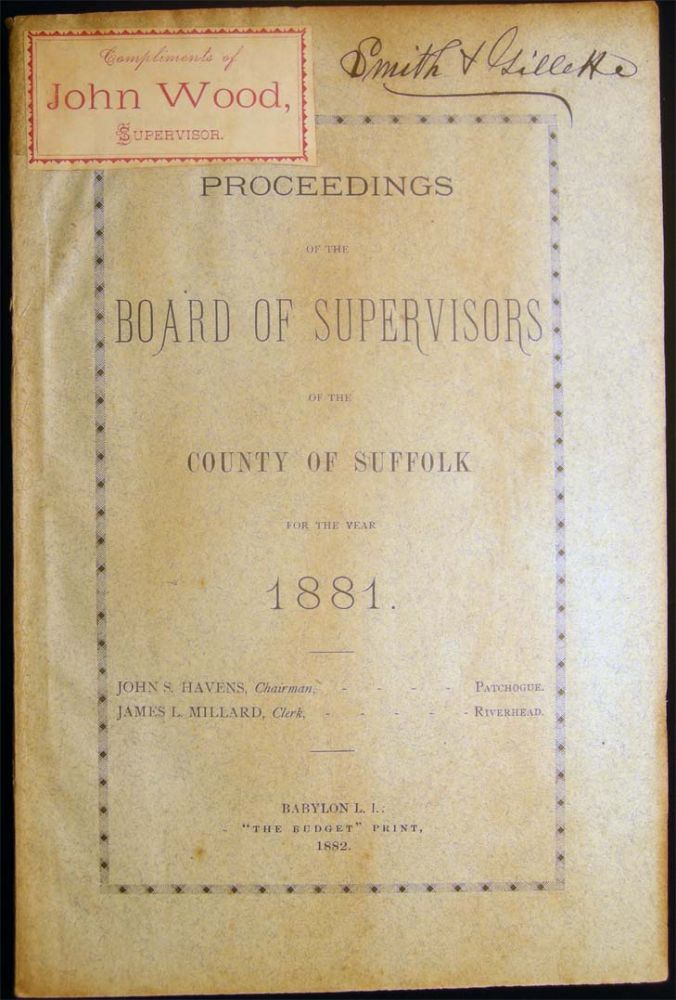 Proceedings of the Board of Supervisors of the County of Suffolk for the Year 1881. Americana - 19th Century - New York - Suffolk County.